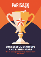 Successful startups and rising stars - great entrepreneurship stories from Paris & Co